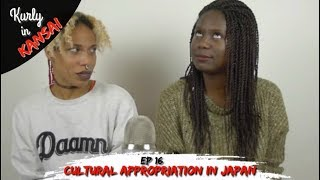 Cultural Appropriation in Japan || Ep16 Kurly in Kansai