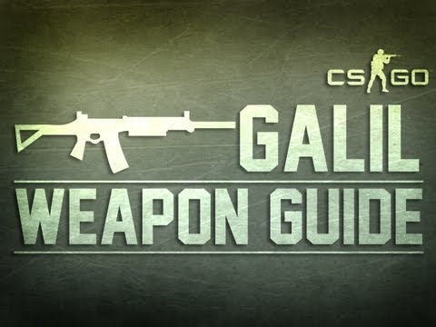 CS:GO GALIL Weapon Guide (Counter Strike: Global Offensive)