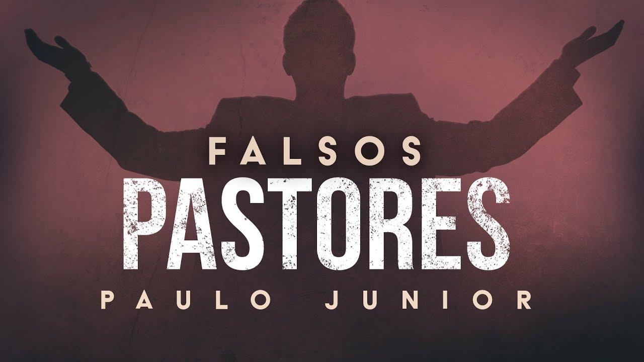 Não Seja Mais Enganado Por Falsos Pastores - Paulo Junior