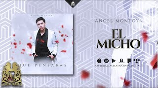 Angel Montoya - El Micho [Official Audio]