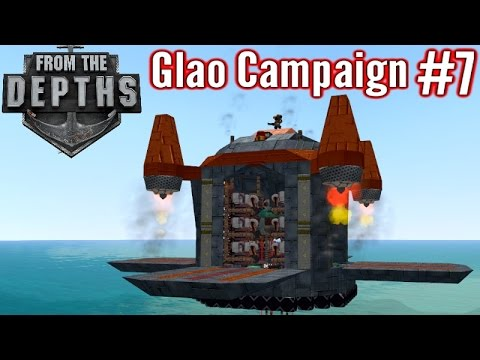 From The Depths | Part 7 | Clumsy Pirate! | Glao Campaign Gameplay