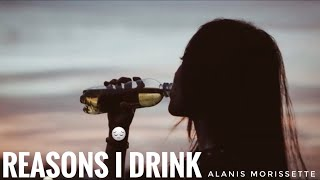 Alanis Morissette - Reasons I Drink (Lyrics)