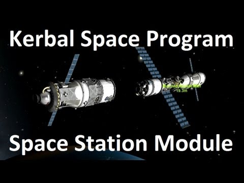 Kerbal Space Program - Adding A Space Station Module - Demonstration