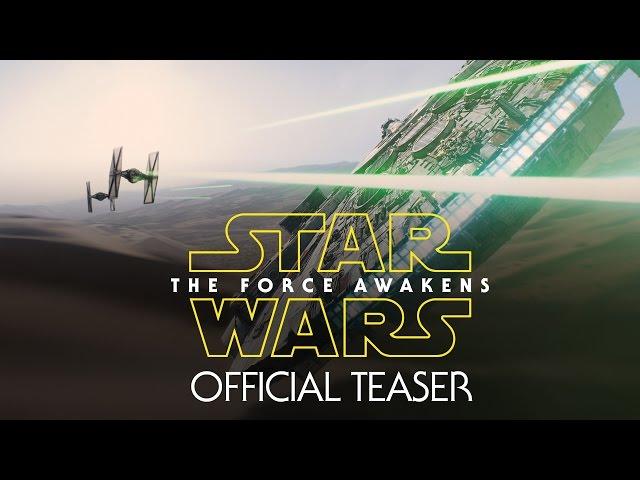 Star Wars: The Force Awakens Official Teaser