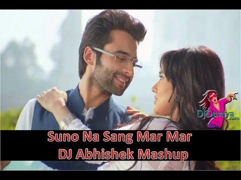 Suno Na Sang Mar Mar-DJ Abhishek Mashup | DjDuniya.com