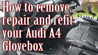 How to remove repair and refit your Audi a4 glovebox