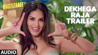 Dekhega Raja Trailer Full Song (Audio) | Mastizaade | Sunny Leone, Tusshar Kapoor, Ritesh Deshmukh