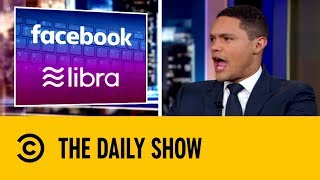 Facebook Rolls Out Its Own Currency | The Daily Show with Trevor Noah