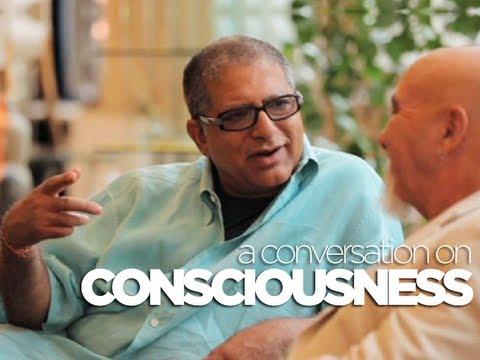 CONSCIOUSNESS - A conversation with Deepak Chopra and Stuart Hameroff