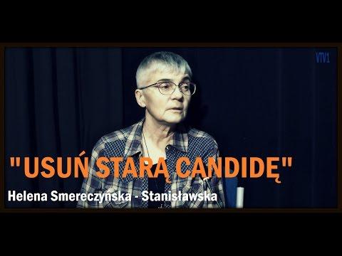 USUŃ STARĄ CANDIDĘ - Cz. 1 - Helena Smereczyńska - Stanisławska - 29.01.2017 R.