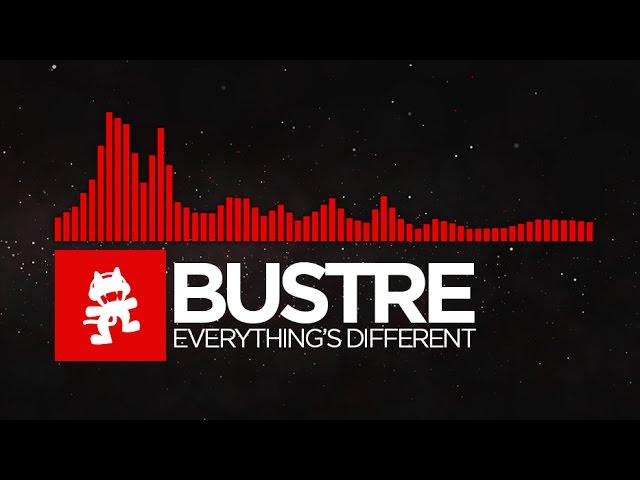 [DnB] - Bustre - Everything's Different [Monstercat Release]