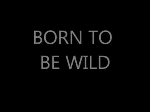 Steppenwolf- Born to be wild lyrics