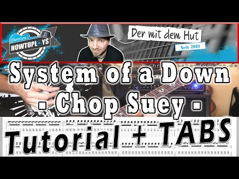 "System Of A Down - CHOP SUEY | Tutorial - How to Play | ""Der mit dem Hut""+TABS"