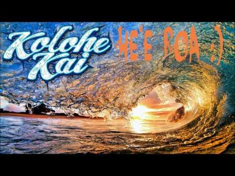 Kolohe Kai  - He'e Roa video