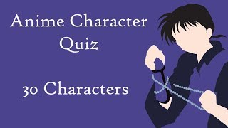 Anime Character Quiz - 30 Characters