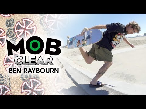 Ben Raybourn: Graphic MOB x Independent Trucks | CLEAR Grip