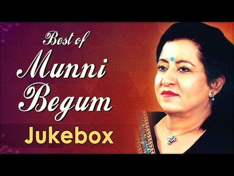 Best Of Munni Begum - Song Jukebox - Top Ghazals video
