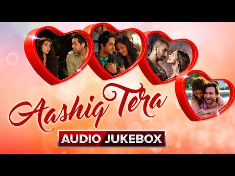 Aashiq Tera | Audio Jukebox