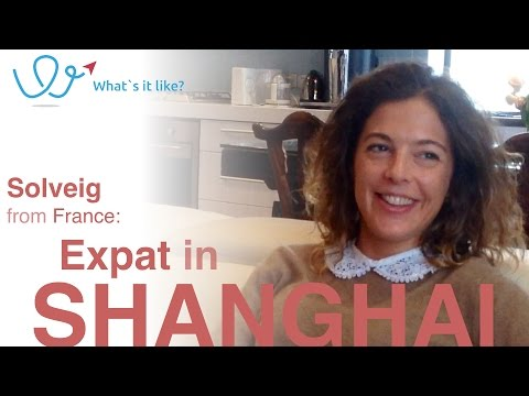 What's it like to live in Shanghai? Solveig from France part 01 of 08