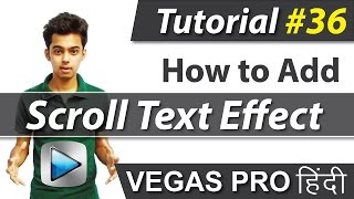 How to Add Continue Scroll Text Effect in a Video - Sony Vegas Pro 13 Tutorials #36