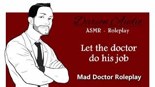 ASMR Roleplay: Let the doctor do his job [Horror/Twisted] [Check up]