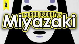 The Philosophy of Miyazaki ? Wisecrack Edition