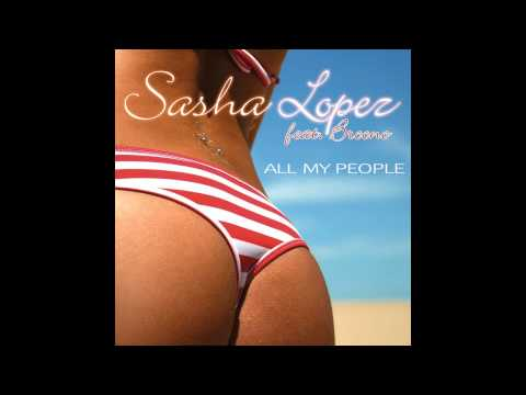 Sasha Lopez & Broono - All My People (Extended Mix)