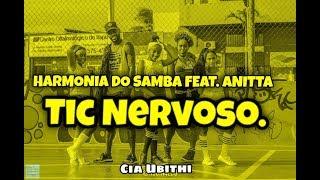 Tic Nervoso - Harmonia Do Samba Feat. Anitta - Coreografia - Cia Ubithi