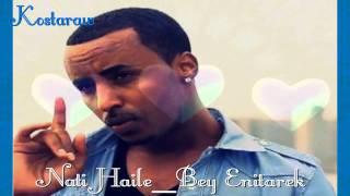 Nati Haile - Bey Enitarek (Ethiopian Music)