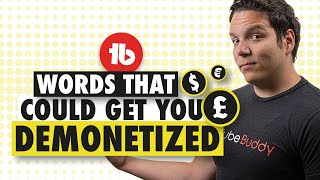 What words can get a video demonetized? - TubeBuddy Demonetization Audit