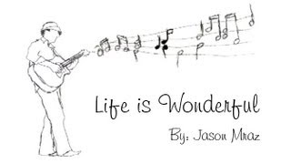 Watch Jason Mraz Life Is Wonderful video