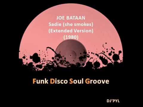 JOE BATAAN feat JOCELYN BROWN -  Sadie (she smokes) (Extended Version) (1980)