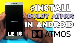 Install DOLBY ATMOS in Le 1S/Le 2 ( or any Android Smartphone) [Requested]