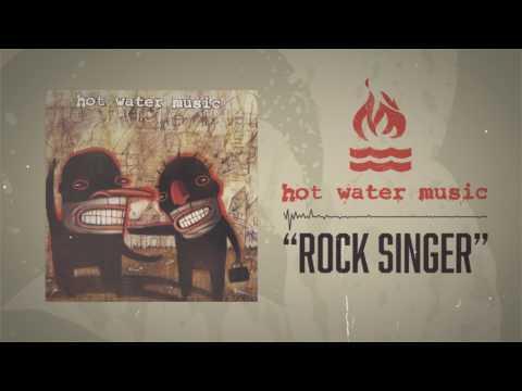 Hot Water Music - Rock Singer