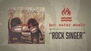 Watch Hot Water Music Rock Singer video