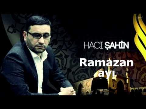 Hacı Şahin 2015 - Ramazan ayı (yeni)