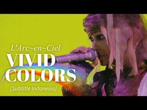 L'Arc~en~Ciel - VIVID COLORS | Subtitle Indonesia | 25th L'Anniversary LIVE
