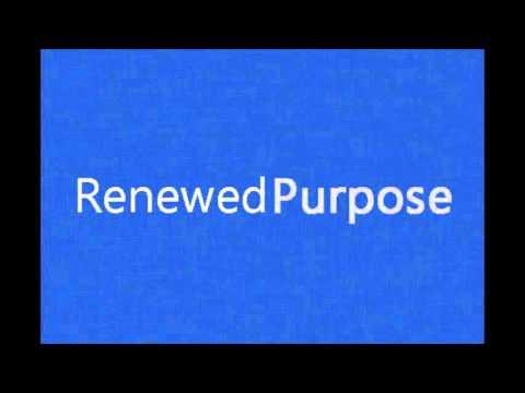 Renewed Purpose