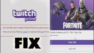 Oh no we can't enable twitch prime on your account FIX!FOUND THE PROBLEM!