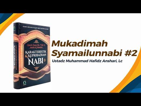 Mukadimah Syamailunnabi #2 - Ustadz Muhammad Hafizh Anshari