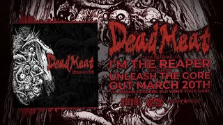 DEAD MEAT - I'M THE REAPER [SINGLE] (2020) SW EXCLUSIVE