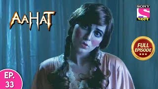 Aahat - Full Episode 33