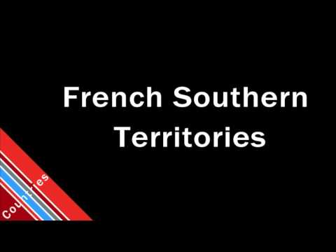 How to Pronounce French Southern Territories