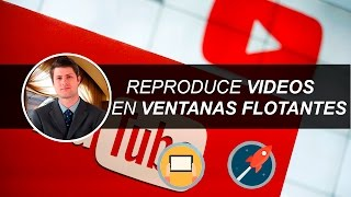 Reproduci Videos De YouTube En Ventanas Flotantes | Stream For Music Youtube | 2016