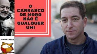 O CARRASCO DE MORO NÃO É QUALQUER UM: GREENWALD