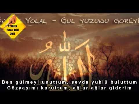 Tuncer Yolal - Gül Yüzünü Göreyim ilahi 2013