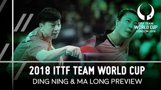 2018 Team World Cup I Ma Long & Ding Ning Preview