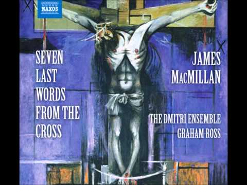 MacMillan Seven Last Words from the Cross