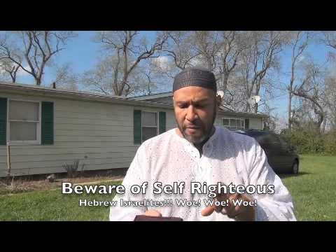 Beware of Self Righteous Hebrew Israelites! Woe! Woe! Woe!