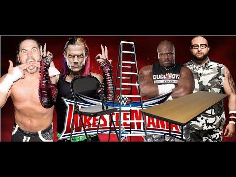 Major WWE News Report On The Hardy Boyz vs. The Dudley Boyz WWE TLC MATCH At WWE WrestleMania 32